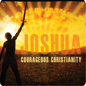 Joshua Courageous Living